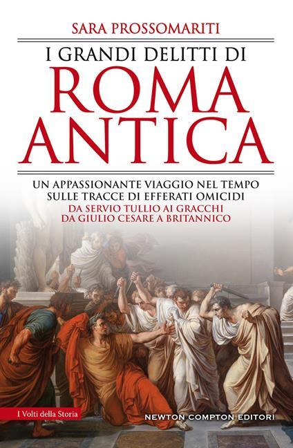 I grandi delitti di Roma antica - Sara Prossomariti - copertina