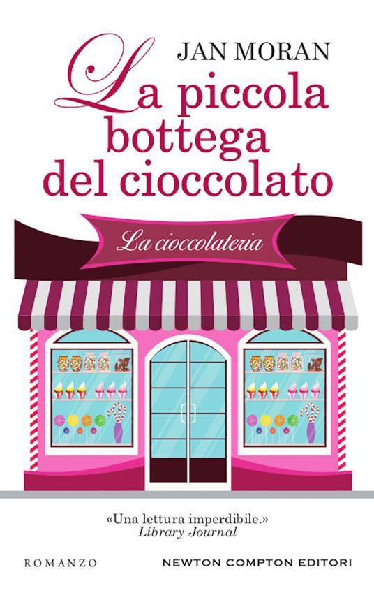 La piccola bottega del cioccolato - Jan Moran,Jessica Ravera - ebook