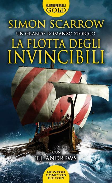 La flotta degli invincibili - Simon Scarrow,T. J. Andrews - copertina