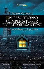 Un caso troppo complicato per l'ispettore Santoni