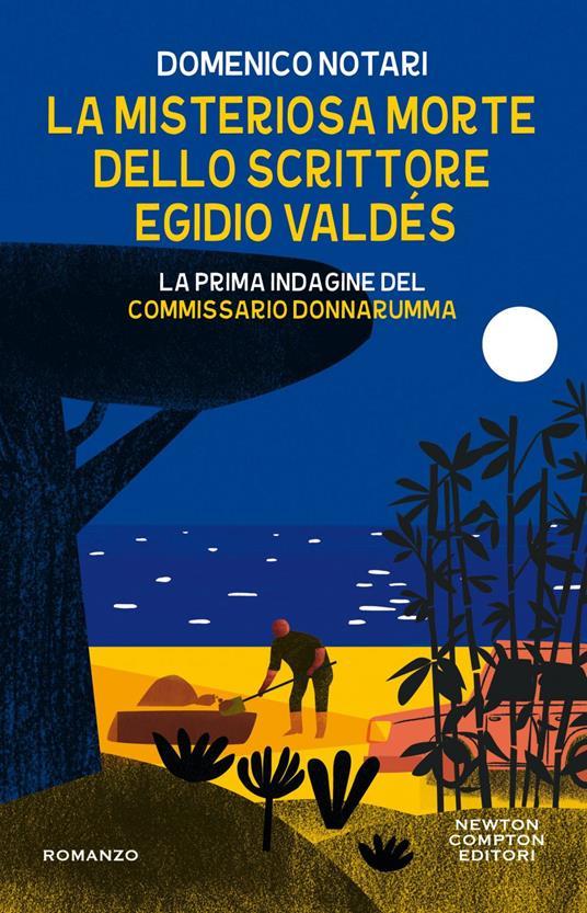 La misteriosa morte dello scrittore Egidio Valdés. La prima indagine del commissario Donnarumma - Domenico Notari - ebook