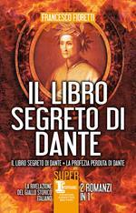 Il libro segreto di Dante: Il libro segreto di Dante-La profezia perduta di Dante