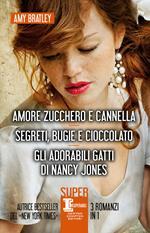 Amore zucchero e cannella-Segreti, bugie e cioccolato-Gli adorabili gatti di Nancy Jones
