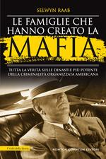 Le famiglie che hanno creato la mafia. Tutta la verità sulle dinastie più potenti della criminalità organizzata