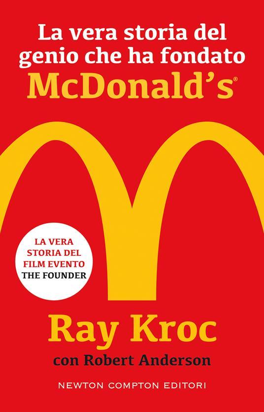 La vera storia del genio che ha fondato McDonald's - Kroc Ray,Robert Anderson - copertina