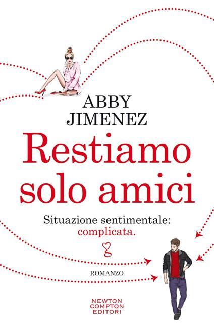 Restiamo solo amici - Abby Jimenez,Federica Gianotti - ebook