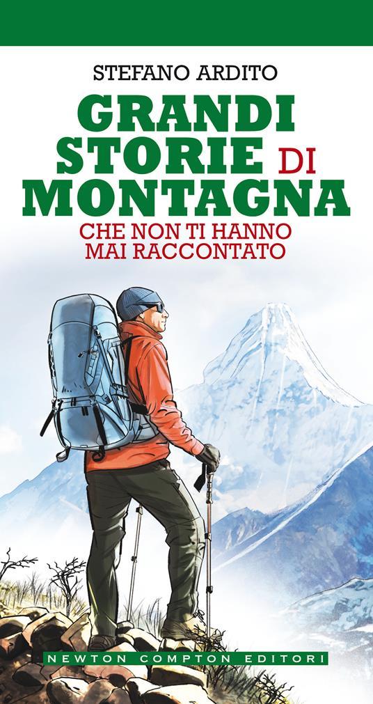 Grandi storie di montagna che non ti hanno mai raccontato - Stefano Ardito - copertina