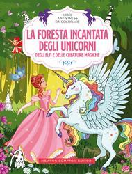 La foresta incantata degli unicorni, degli elfi e delle creature magiche. Libri antistress da colorare