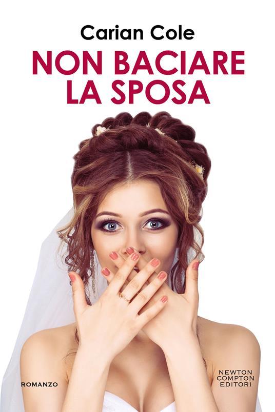 Non baciare la sposa - Carian Cole - copertina