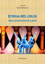 Storia del circo. Dall'antico Egitto a oggi