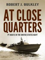 At close quarters. PT boats in the United States Navy