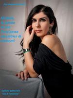 Michela, la poesia di una principessa cacciatrice di tramonti. Ediz. illustrata