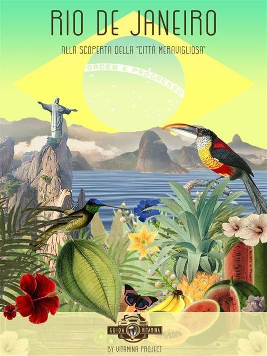 """GUIDA VITAMINA: Rio de Janeiro - Alla scoperta della """"città meravigliosa"""" - Rocco D'Alessandro,Giulia Magnaguagno - ebook"""