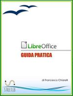 LibreOffice. Guida pratica