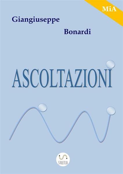 Ascoltazioni - Giangiuseppe Bonardi - ebook