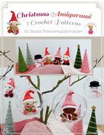 Christmas Amigurumi: 5 Crochet Patterns