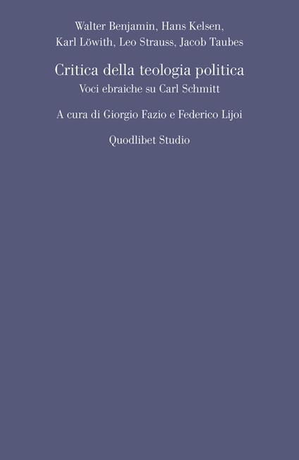 Critica della teologia politica. Voci ebraiche su Carl Schmitt - Giorgio Fazio,Federico Lijoi,Walter Benjamin,Hans Kelsen - ebook