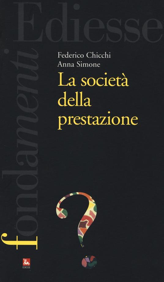 La società della prestazione - Federico Chicchi,Anna Simone - copertina