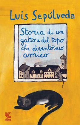 Storia di un gatto e del topo che diventò suo amico - Luis Sepúlveda - copertina