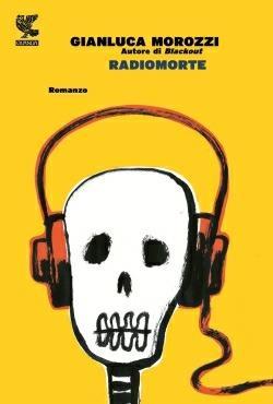 Radiomorte - Gianluca Morozzi - 3