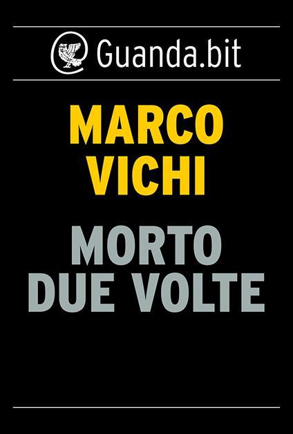 Morto due volte - Marco Vichi - ebook