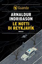 Le notti di Reykjavík. I casi dell'ispettore Erlendur Sveinsson. Vol. 11