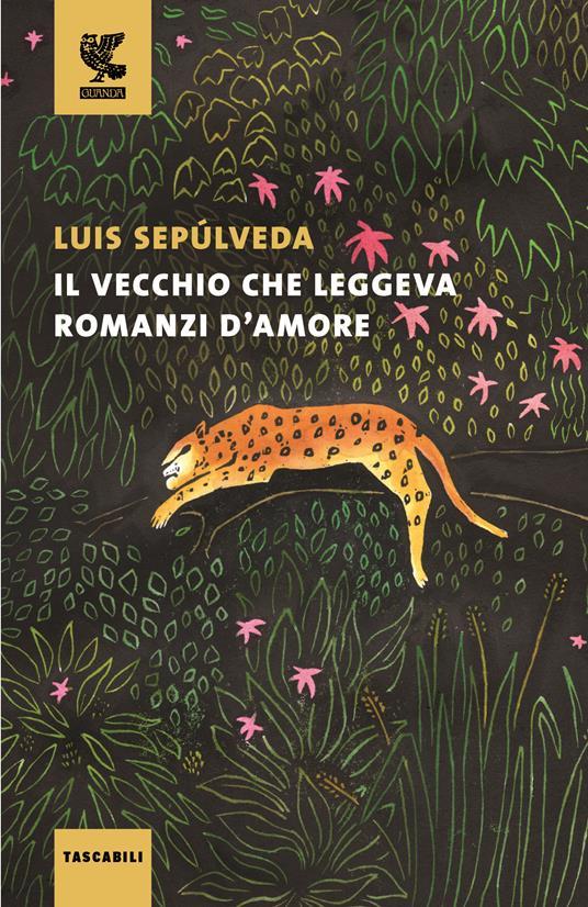 Il vecchio che leggeva romanzi d'amore - Luis Sepúlveda - copertina