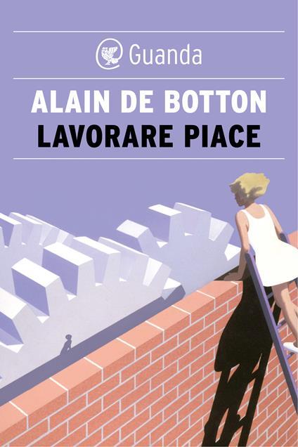 Lavorare piace - Luisa Nera,Alain de Botton - ebook