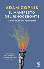 Il manifesto del rinoceronte. L'avventura del liberalismo