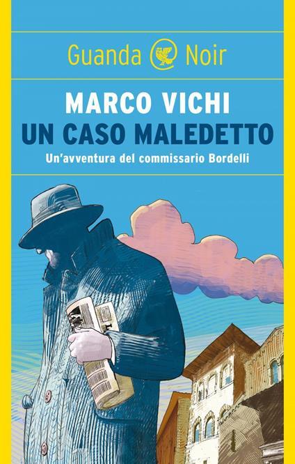 Un caso maledetto. Un'avventura del commissario Bordelli - Marco Vichi - ebook
