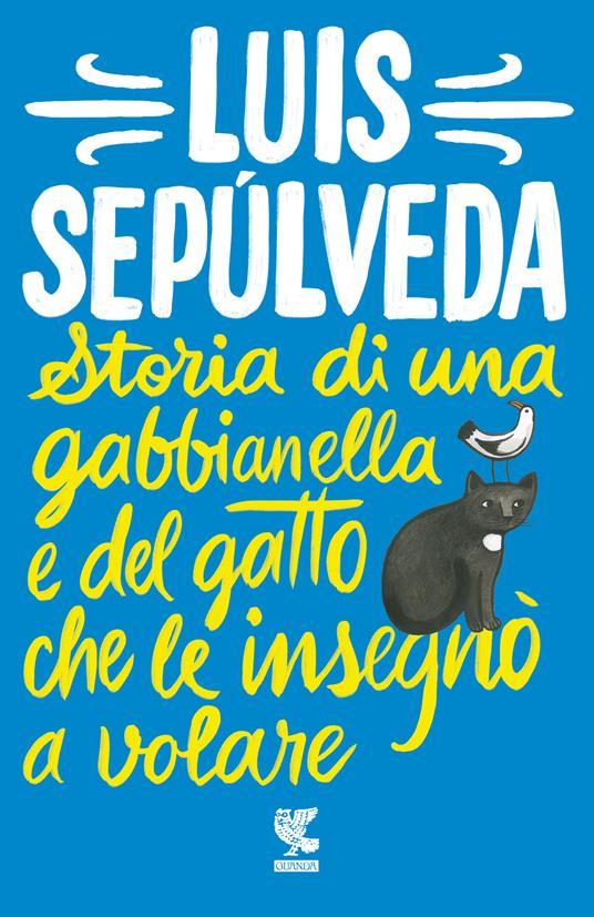 Storia di una gabbianella e del gatto che le insegnò a volare - Luis Sepúlveda - copertina