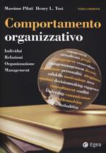 Comportamento organizzativo. Individui, relazioni, organizzazione, management