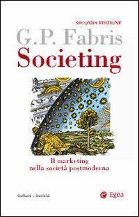 Societing. Il marketing nella società postmoderna - Giampaolo Fabris - copertina