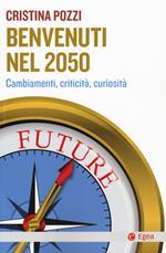 Benvenuti nel 2050. Cambiamenti, criticità e curiosità