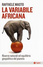 La variabile africana. Riserve naturali ed equilibrio geopolitico del pianeta
