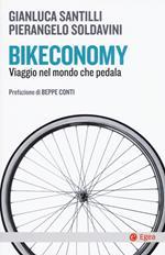 Bikeconomy. Viaggio nel mondo che pedala