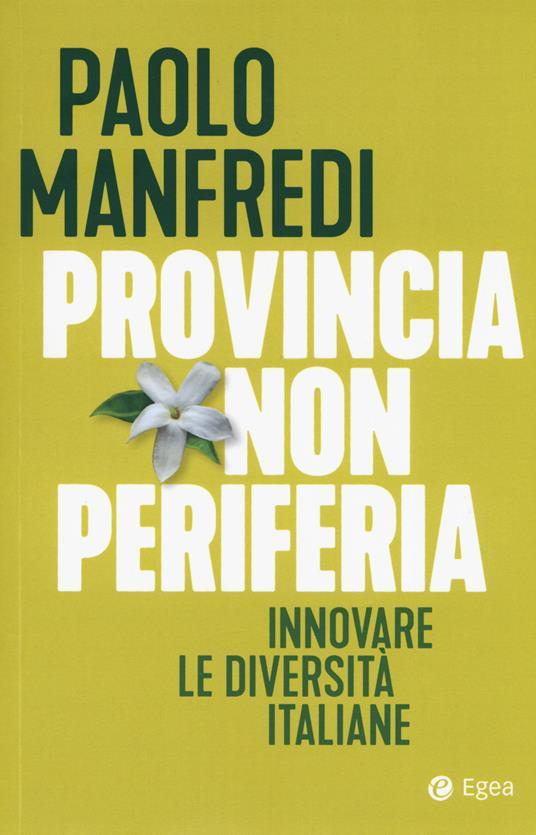 Provincia non periferia. Innovare le diversità italiane - Paolo Manfredi - copertina