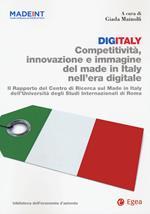 Digitaly. Competitività, innovazione e immagine del Made in Italy nell'era digitale. Il Rapporto del Centro di Ricerca sul Made In Italy dell'Università degli Studi Internazionali di Roma