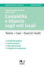 Contabilità e bilancio negli enti locali. Teoria, casi, esercizi risolti