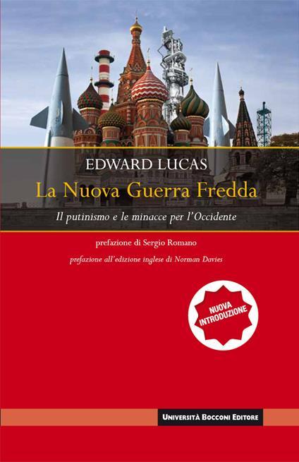 La nuova guerra fredda. Il putinismo e le minacce per l'occidente - Edward Lucas - ebook