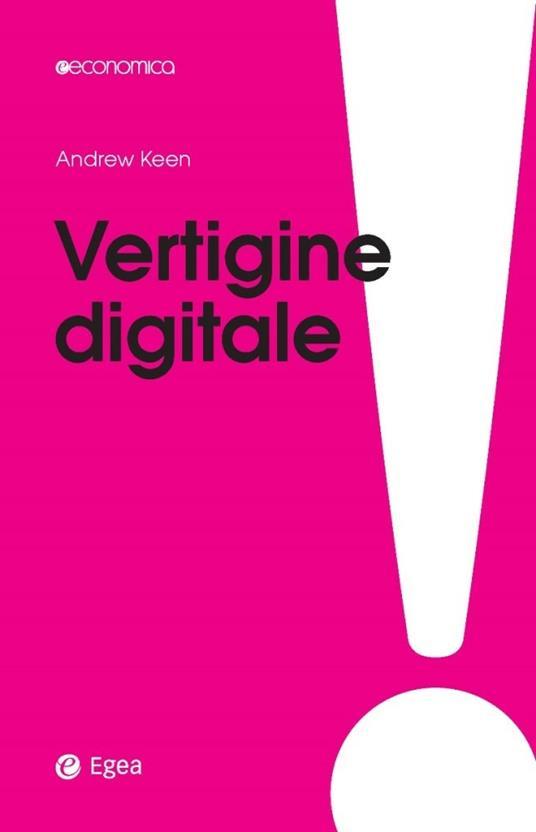 Vertigine digitale - Andrew Keen,B. Parella - ebook