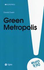 Green metropolis. La città è più ecologica della campagna?