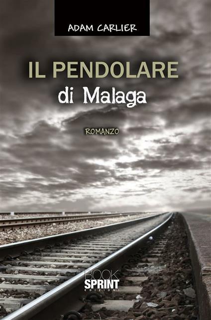 Il pendolare di Malaga - Adam Carlier - ebook