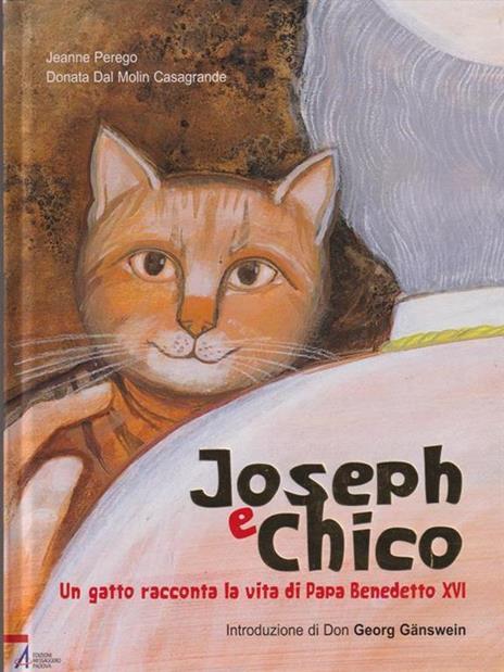 Joseph e Chico. Un gatto racconta la vita di Papa Benedetto XVI - Jeanne Perego - 2