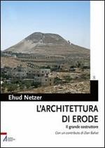L' architettura di Erode. Il grande costruttore