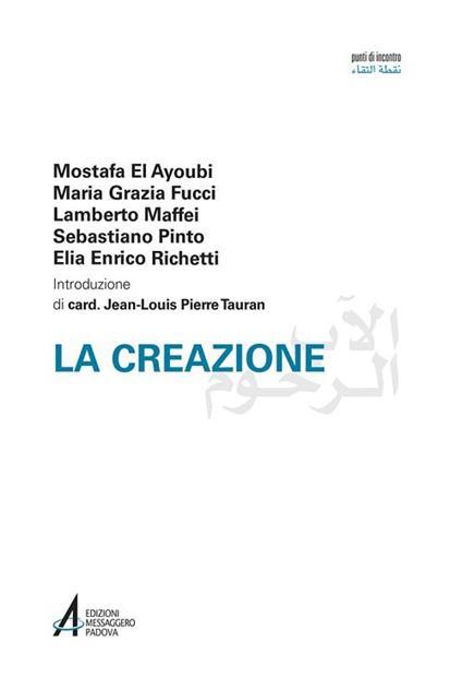 La creazione - Mostafa El Ayoubi,Maria Grazia Fucci,Lamberto Maffei - copertina