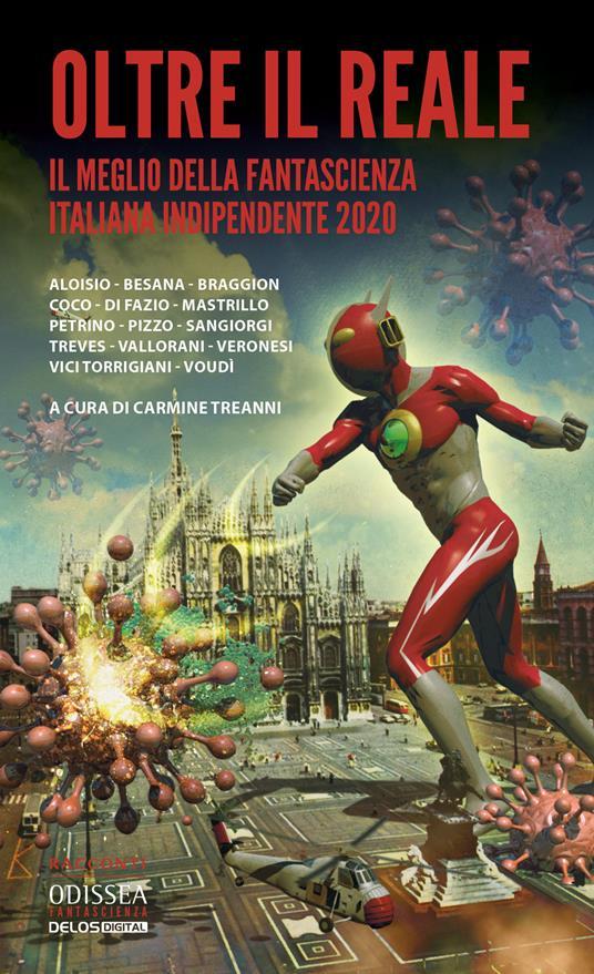 Oltre il reale. Il meglio della fantascienza italiana indipendente 2020 - copertina