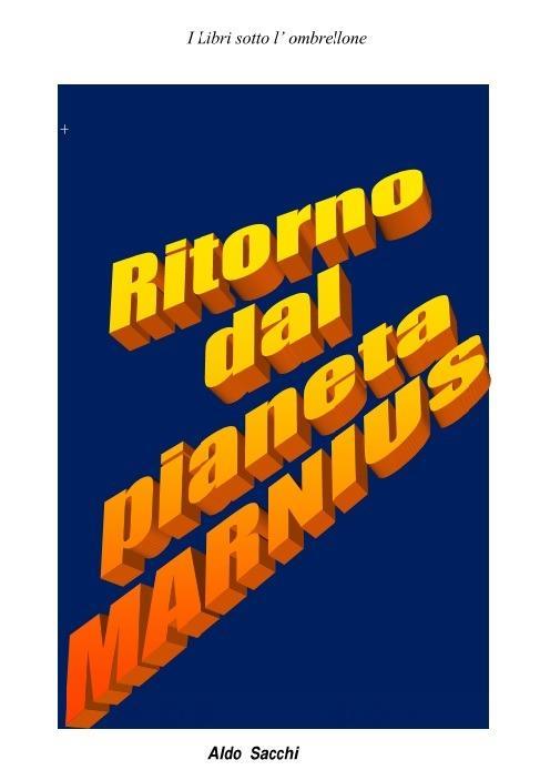 Ritorno Dal pianeta Marnius - Aldo Sacchi - ebook