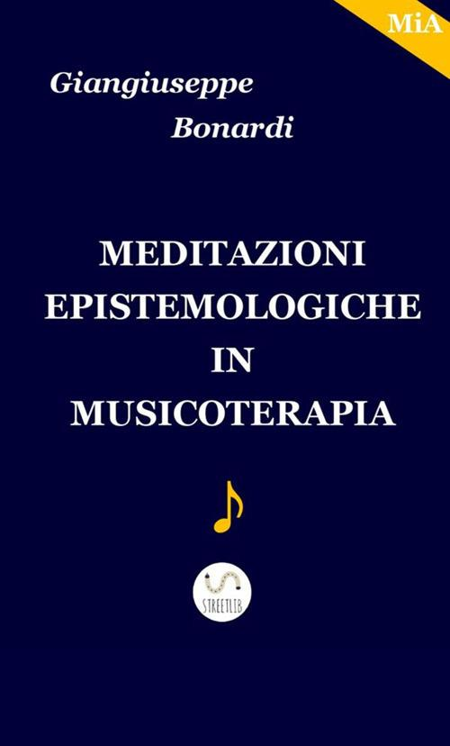 Meditazioni epistemologiche in musicoterapia - Giangiuseppe Bonardi - copertina