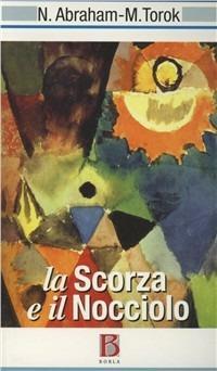 La scorza e il nocciolo - Nicholas Abraham,Maria Torok - copertina